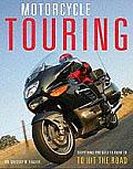 Motorcycle Touring: Everything You Need to Know to Hit the Road