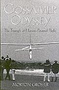 Gossamer Odyssey: The Triumph of Human Powered Flight