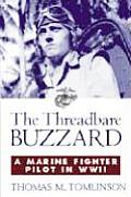 Threadbare Buzzard A Marine Fighter Pilot in WWII