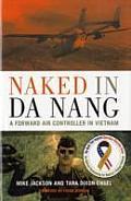 Naked in Da Nang A Forward Air Controller in Vietnam
