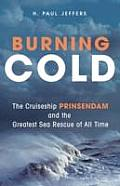 Burning Cold The Cruise Ship Prinsendam & the Greatest Sea Rescue of All Time