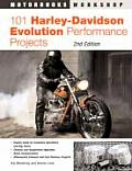 101 Harley-Davidson Evolution Performance Projects (Motorbooks Workshop)