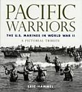 Pacific Warriors The U S Marines in World War II A Pictorial Tribute