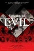Servants of Evil: New First-Hand Accounts of the Second World War from Survivors of Hitler's Armed Forces