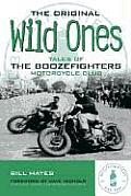Original Wild Ones Tales of the Boozefighters Motorcycle Club