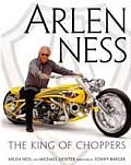 Arlen Ness: The King of Choppers Cover