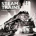 Steam Trains A Modern View of Yesterdays Railroads