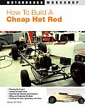 How to Build a Cheap Hot Rod (Motorbooks Workshop) Cover