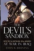 The Devil's Sandbox: With the 2nd Battalion, 162nd Infantry at War in Iraq