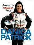 Danica Patrick: America's Hottest Racer