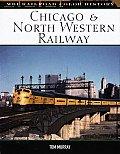 Chicago & North Western Railway (MBI Railroad Color History)