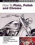 How To Plate Polish & Chrome