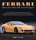Ferrari Stories from Those Who Lived the Legend