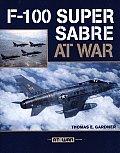 F 100 Super Sabre at War