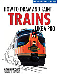 How To Draw & Paint Trains Like A Pro
