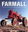 Farmall The Red Tractor That Revolutionized Farming