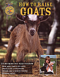 How to Raise Goats: Everything You Need to Know (How to Raise...) Cover