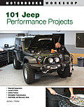 101 Jeep Performance Projects (Motorbooks Workshop)