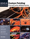 Custom Painting: Cars, Trucks, Motorcycles (Idea Books)