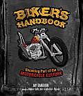 Biker's Handbook: Becoming Part of the Motorcycle Culture