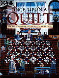Once Upon a Quilt A Scrapbook of Quilting Past & Present