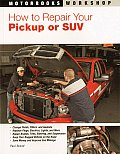 How to Repair Your Pickup or SUV (Motorbooks Workshop) Cover