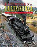 Railroads Of California The Complete Guide To