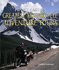 Planet Earths Greatest Motorcycle Adventure Tours