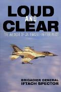 Loud & Clear The Memoir of an Israeli Fighter Pilot