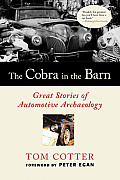 Cobra In The Barn Great Stories Of Automotive Archeology