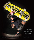 The Skateboard: The Good, the Rad, and the Gnarly: An Illustrated History Cover