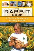 The Rabbit Book: A Guide to Raising and Showing Rabbits
