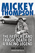Mickey Thompson The Fast Life & Tragic Death of a Racing Legend