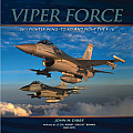 Viper Force 56th Fighter Wing To Fly & Fight the F 16