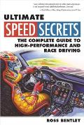 Ultimate Speed Secrets The Complete Guide to High Performance Race Driving