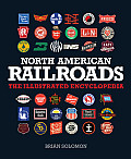 North American Railroads The Illustrated Encyclopedia