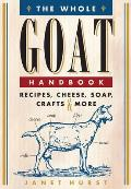 Whole Goat Handbook Recipes Cheese Soap Crafts & More