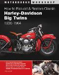 Motorbooks: How to Rebuild & Restore Classic Harley-Davidson Big Twins, 1936-1964