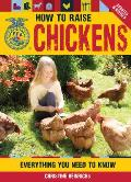 How to Raise Chickens: Everything You Need to Know (How to Raise...)