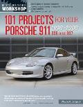 101 Projects for Your Porsche 911 996 & 997 1998 2008