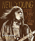 Neil Young: Long May You Run: The Illustrated History, Updated Edition Cover