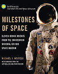 Milestones of Space: Eleven Iconic Objects from the Smithsonian National Air and Space Museum (Smithsonian)