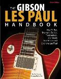 The Gibson Les Paul Handbook - New Edition: How to Buy, Maintain, Set Up, Troubleshoot, and Modify Your Gibson and Epiphone Les Paul