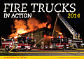 Fire Trucks in Action 2014: 16 Month Calendar - September 2013 Through December 2014