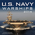 U.S. Navy Warships 16-Month Calendar: September 2013 Through December 2014