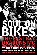 Soul On Bikes The East Bay Dragons MC & the Black Biker Set