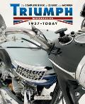 Complete Book of Classic & Modern Triumph Motorcycles 1936 Today