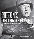Pattons Third Army in World War II An Illustrated History