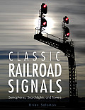 Classic Railroad Signals Semaphores Searchlights & Towers