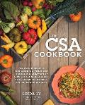 The CSA Cookbook: No-Waste Recipes for Cooking Your Way Through a Community Supported Agriculture Box, Farmers' Market, or Backyard Boun